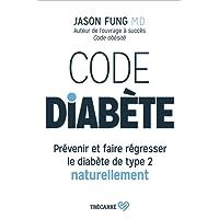 Code diabète: Prévenir et faire régresser le diabète de type 2 naturellement