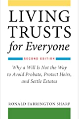 Living Trusts for Everyone: Why a Will Is Not the Way to Avoid Probate, Protect Heirs, and Settle Estates (Second Edition) Kindle Edition