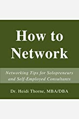 How to Network: Networking Tips for Solopreneurs and Self-Employed Consultants Audible Audiobook