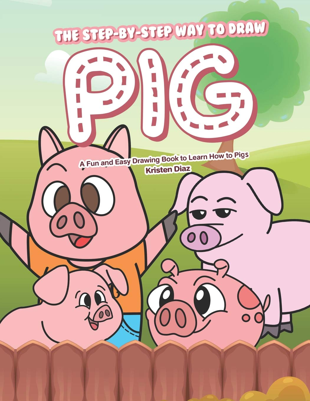 The Step By Step Way To Draw Pig A Fun And Easy Drawing