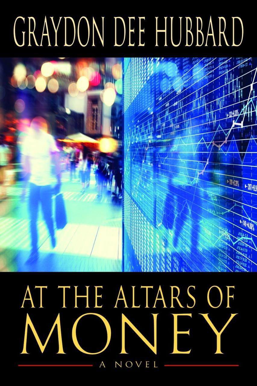 At the Altars of Money: a novel