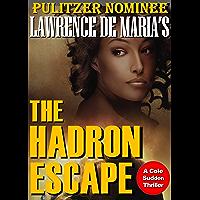 THE HADRON ESCAPE: A Cole Sudden C.I.A. Action Thriller (COLE SUDDEN CIA THRILLERS Book 2) (English Edition)