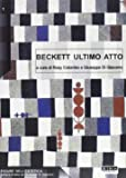 Samuel Beckett. Ultimo atto