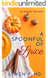 A Spoonful Of Spice: A Clean and Wholesome Autumn Romance (Seasons of Love Book 2)