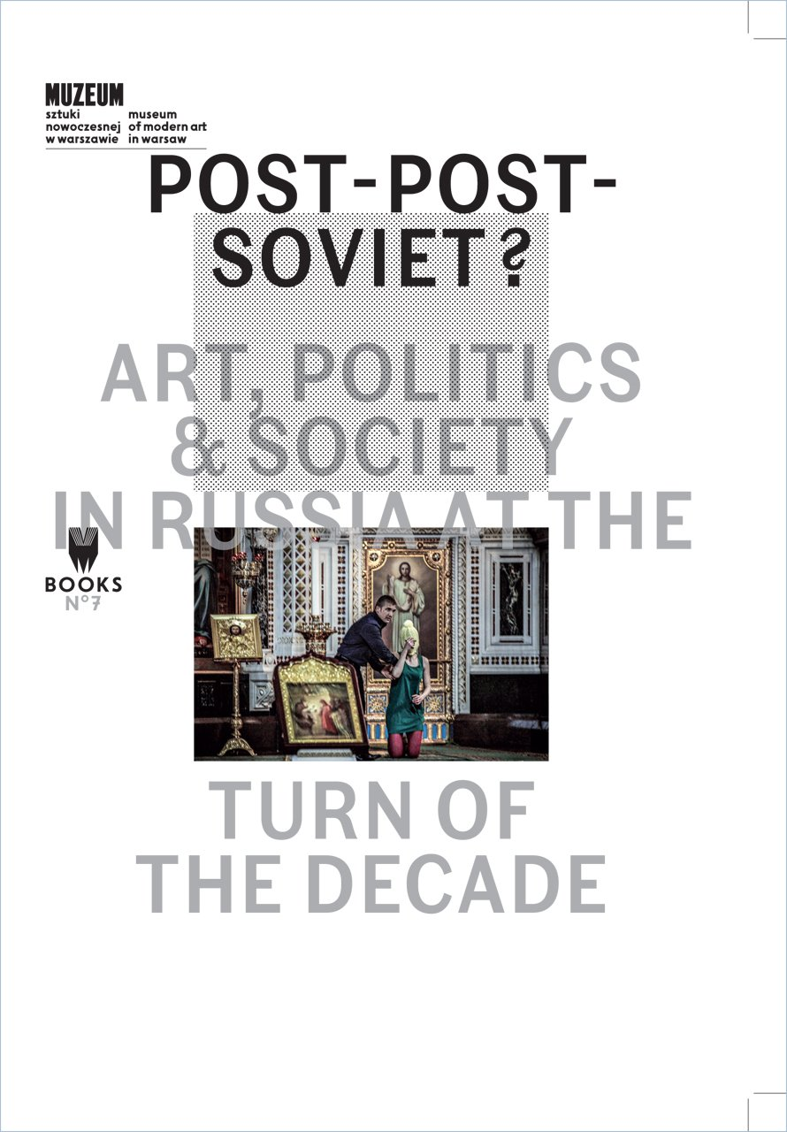 Download Post-Post-Soviet?: Art, Politics and Society in Russia at the Turn of the Decade (Museum Under Contruction) pdf epub