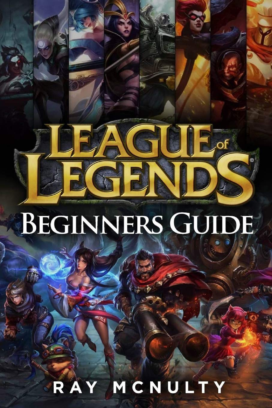 League of Legends Beginners Guide: Champions, abilities