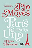 París para uno y otras historias / Paris for One and Other Stories (Spanish Edition)