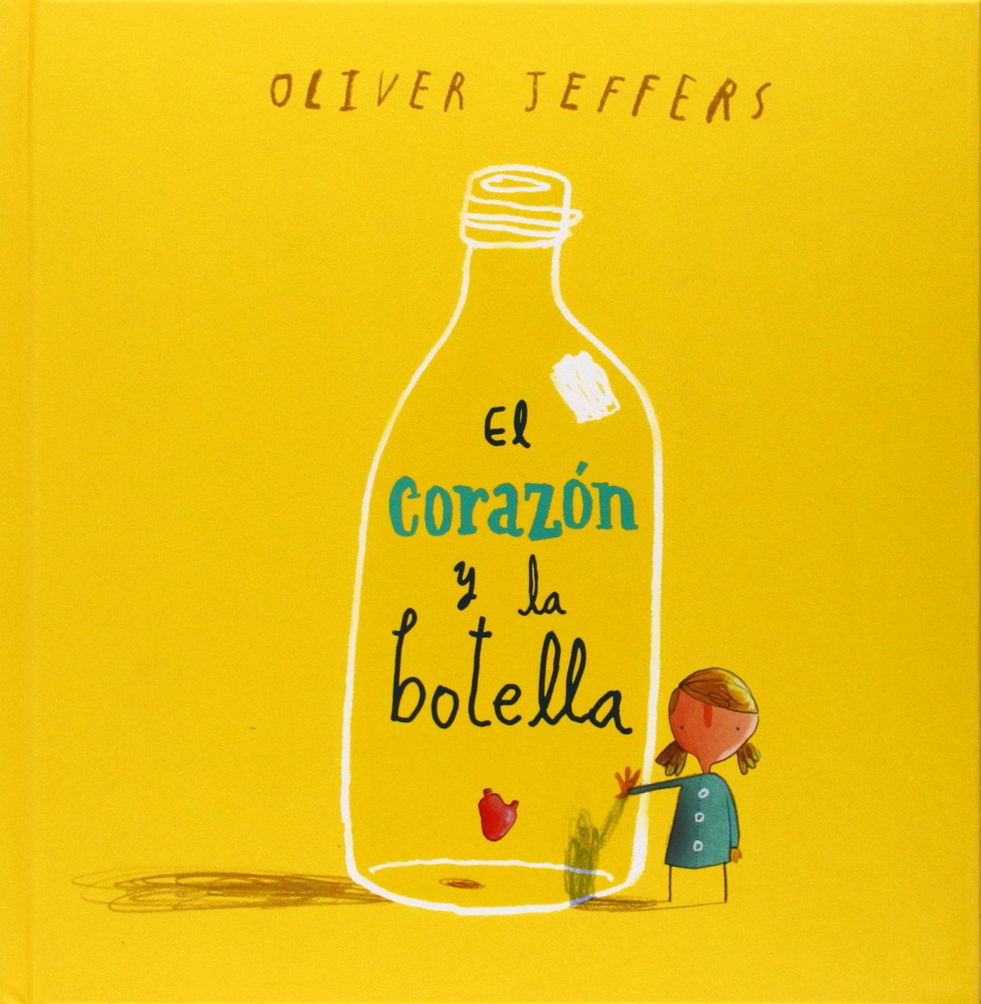 EL CORAZON Y LA BOTELLA: Amazon.es: Jeffers, Oliver, Araiza, Udo ...