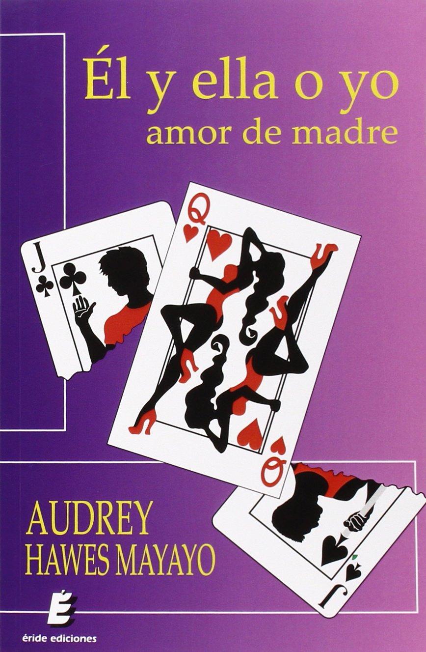 Él Y Ella O Yo. Amor De Madre (Narrativa): Amazon.es: Audrey Hawes ...