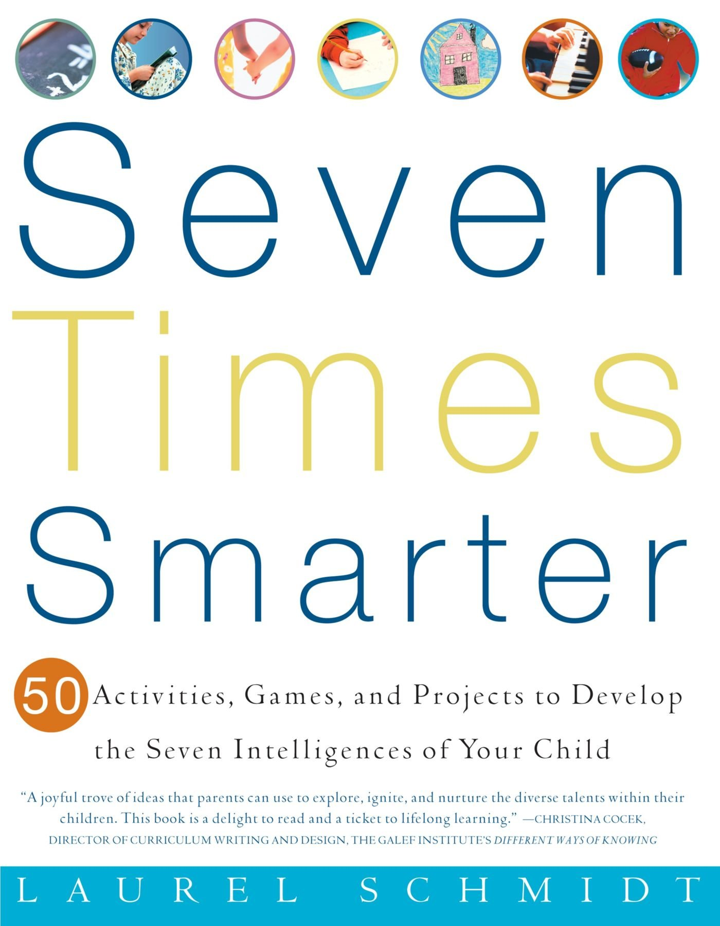 Seven Times Smarter: 50 Activities, Games, and Projects to Develop the Seven Intelligences of Your Child by Brand: Harmony
