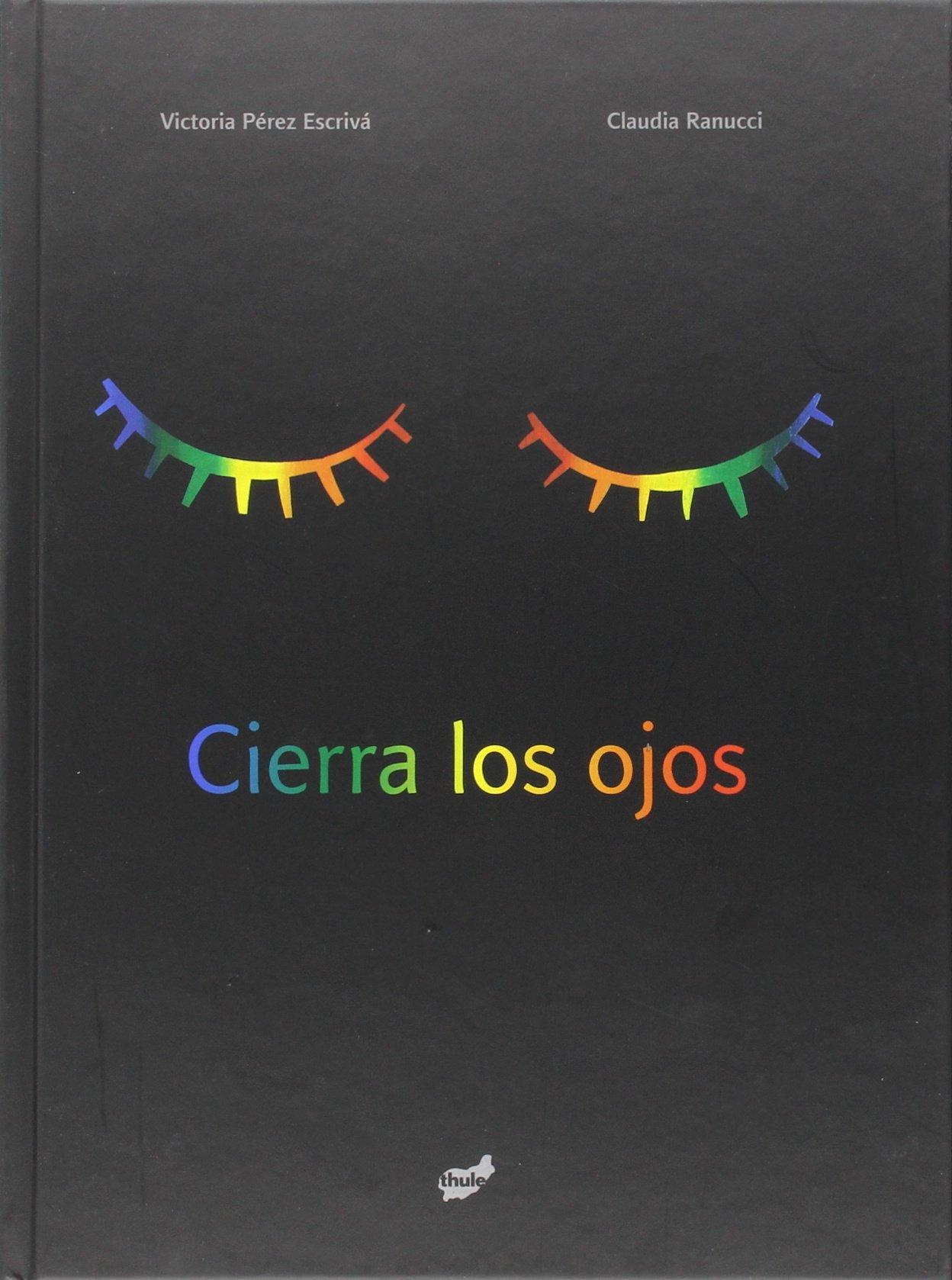 Cierra Los Ojos (Trampantojo): Amazon.es: Pérez Escrivá, Victoria, Ranucci,  Claudia: Libros