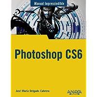 Photoshop CS6 (Manuales Imprescindibles)