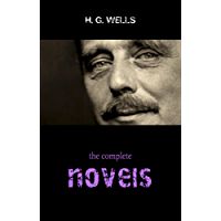 H. G. Wells: The Complete Novels