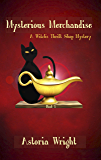 Mysterious Merchandise (A Witch's Thrift Shop Mystery Book 1)