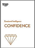 Confidence (HBR Emotional Intelligence Series)