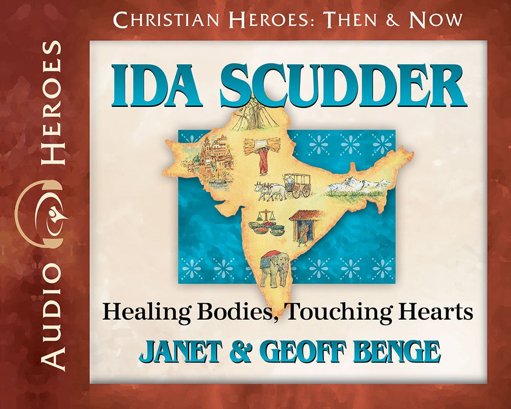 Ida Scudder Audiobook: Healing Bodies, Touching Hearts (Christian Heroes: Then & Now)