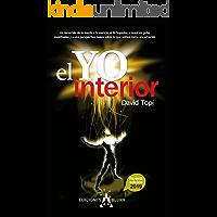 El Yo Interior 2019: Conectando la mente con el alma, el Yo Superior y nuestros guias espirituales (Infinite nº 2)