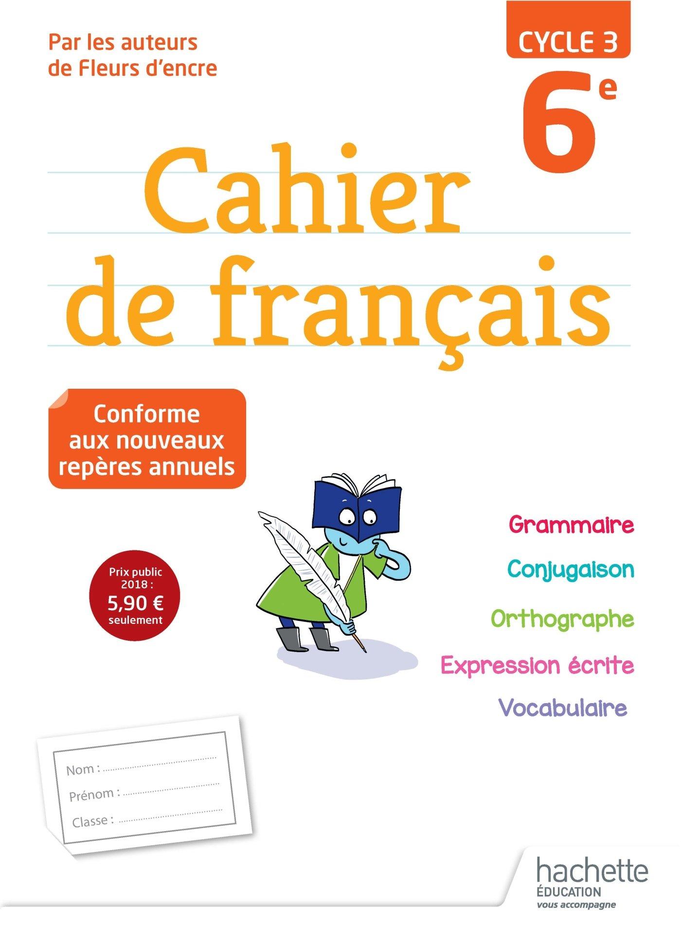 Cahier de français cycle 3 / 6e - Ed. 2018 Broché – 5 septembre 2018 Chantal Bertagna Carrier Hachette Éducation 2013953461