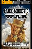 Jack Moody's War: A Western Adventure