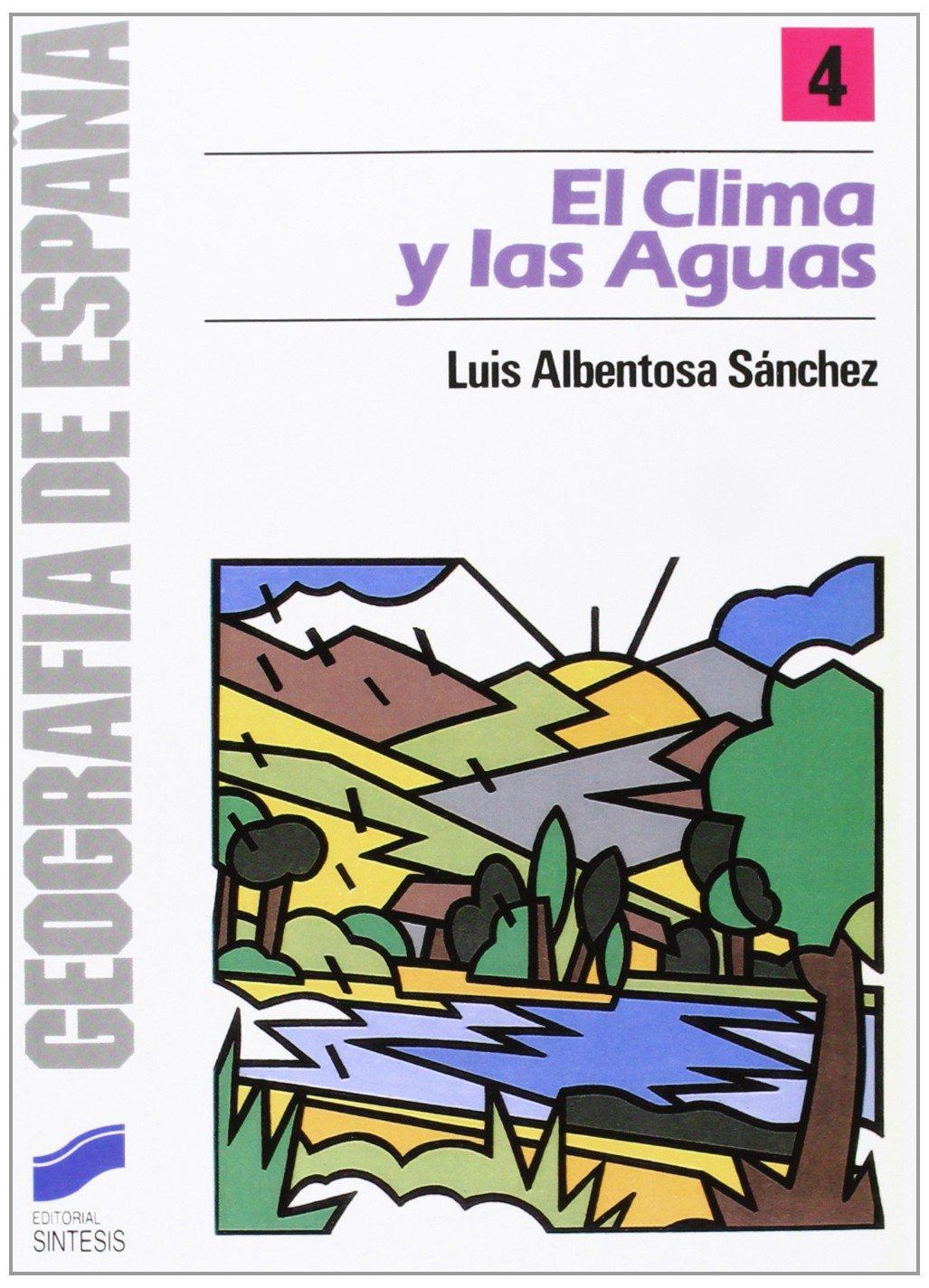 CLIMA Y LAS AGUAS, EL (Geografía,Geografía de España): Amazon.es: Albentosa Sánchez, Luis: Libros
