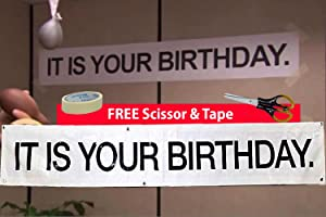 IT is Your Birthday Banner from The Office by Schrute - Vinyl Party 72 inches Banner with Metal Hanging Rings - Already Include Scissor & Tape to do Your Decorating Work !