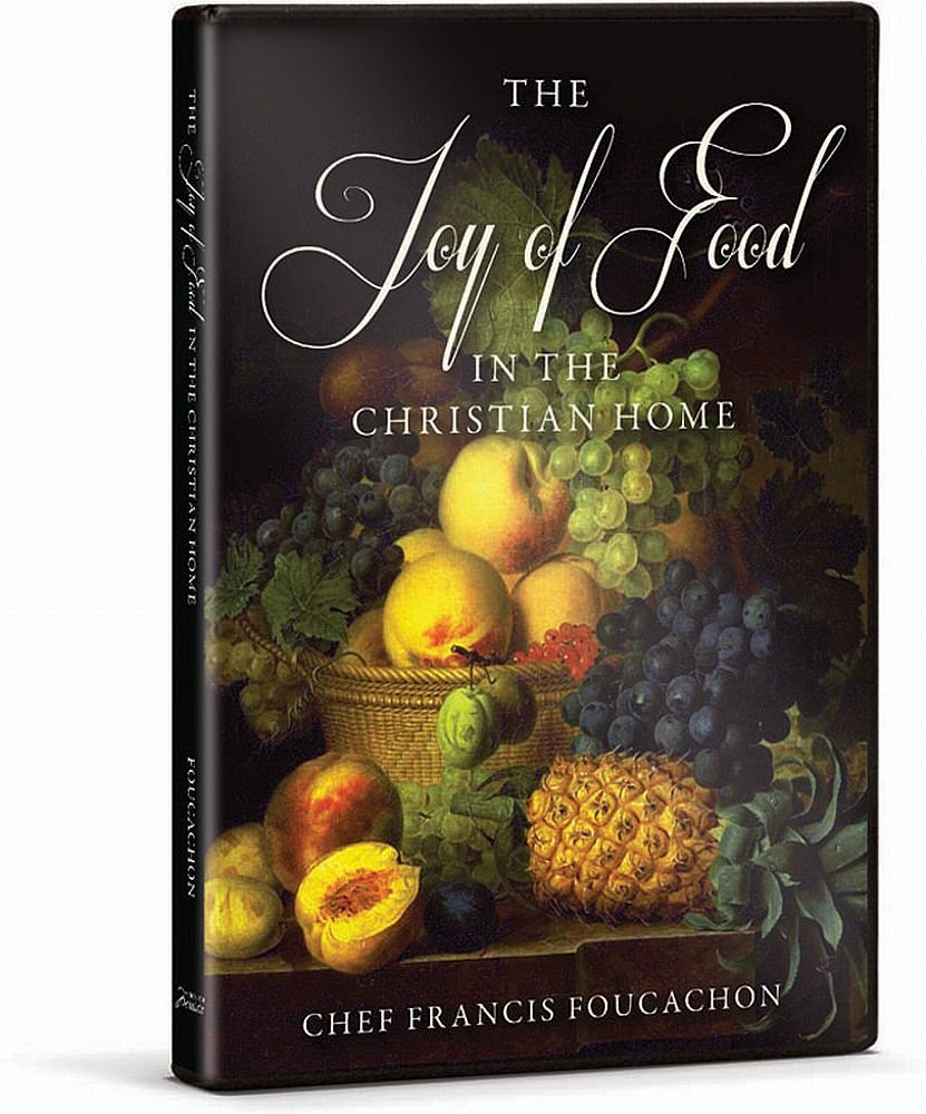 The Joy of Food in the Christian Home