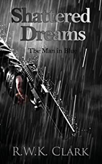 Shattered Dreams: The Man in Blue
