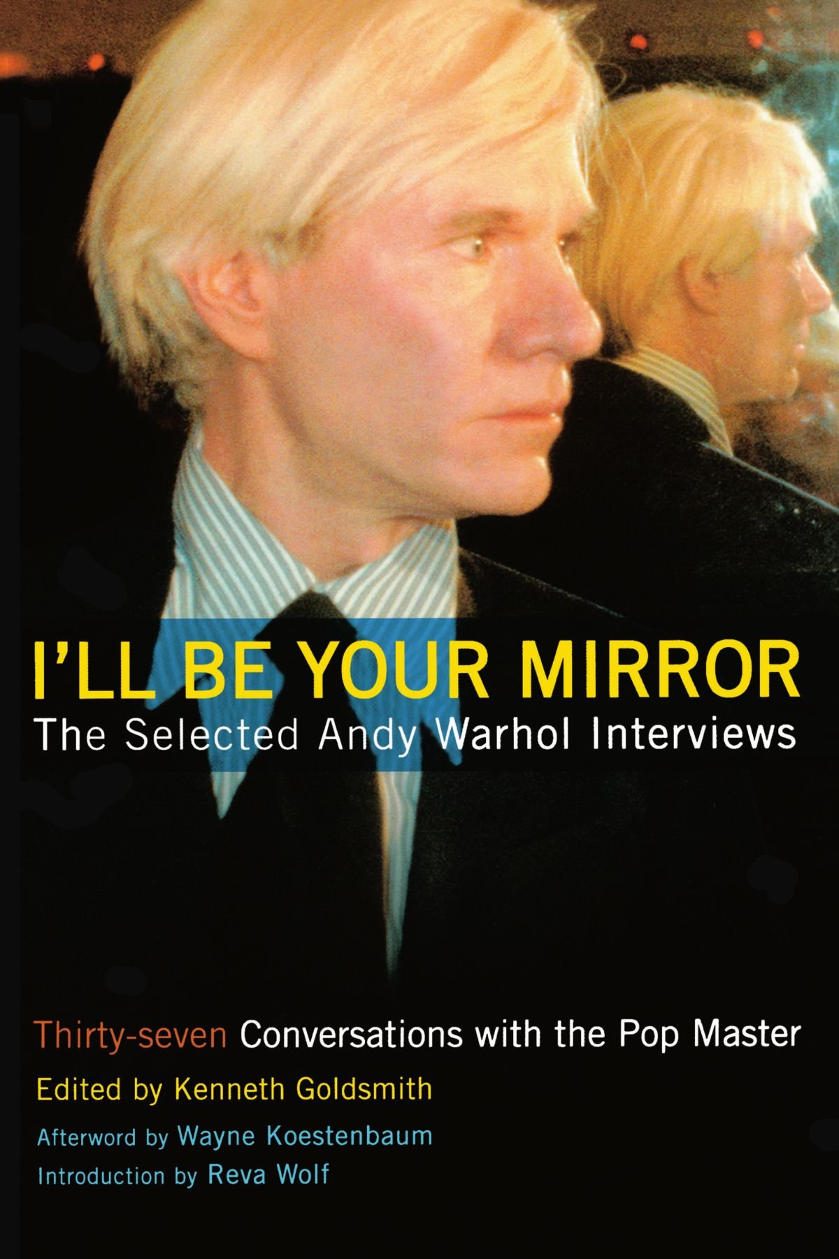 I'll Be Your Mirror: The Selected Andy Warhol Interviews ebook