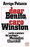 Dear Benito, caro Winston. Verità e misteri del carteggio Churchill - Mussolini