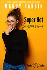 Super Hot Supervisor: A Steamy Workplace Romantic Comedy (Tender Tarts Book 1) Kindle Edition