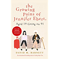 The Growing Pains of Jennifer Ebert, Aged 19 Going on 91: The feel good, uplifting comedy (English Edition)
