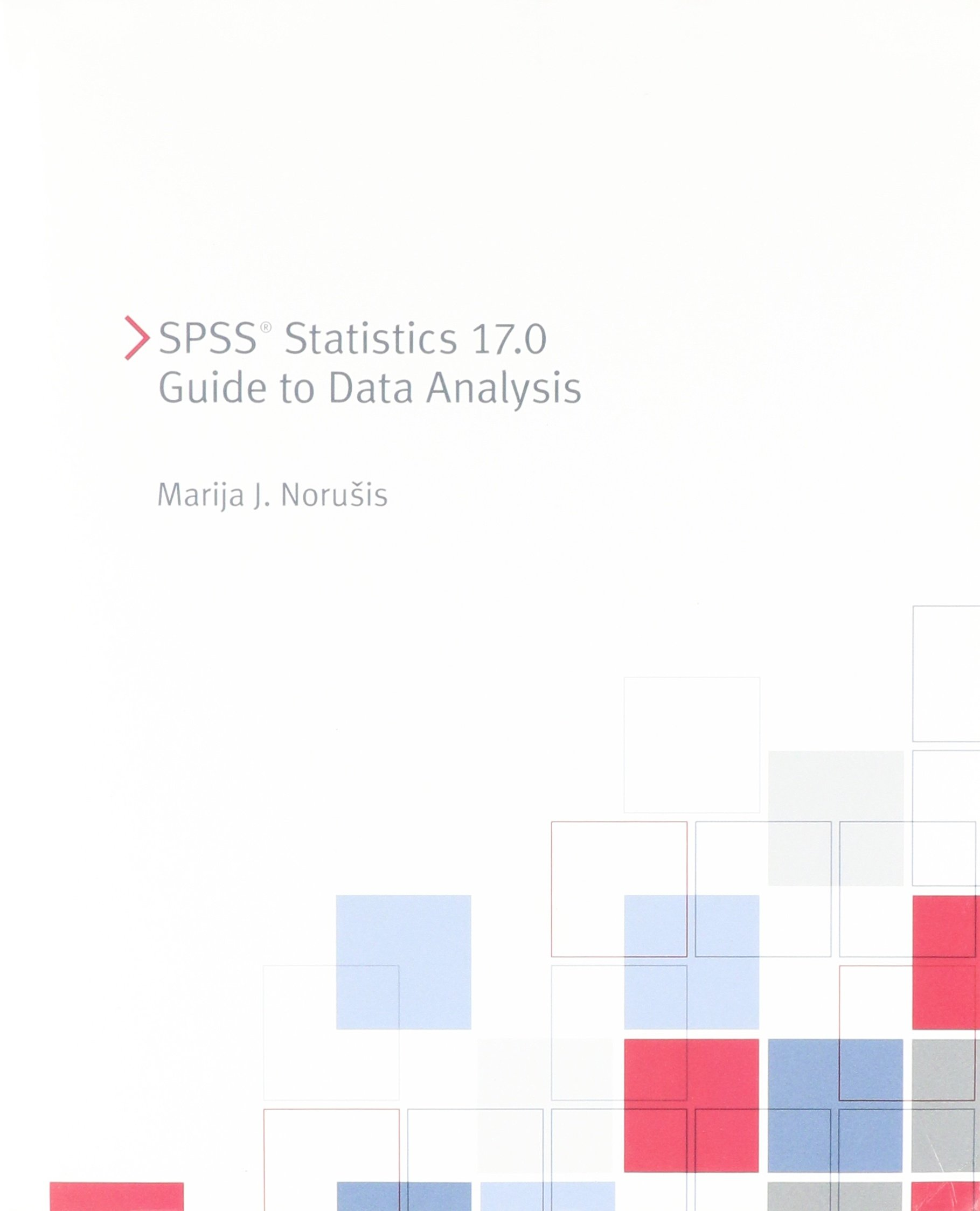 Amazon.in: Buy SPSS Statistics 17.0 Guide to Data Analysis [With CDROM]  Book Online at Low Prices in India   SPSS Statistics 17.0 Guide to Data  Analysis ...