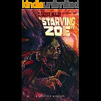 Starving Zoe (Splatter Western Book 5) book cover