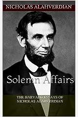 Solemn Affairs: The Harvard Essays of Nicholas Alahverdian Kindle Edition