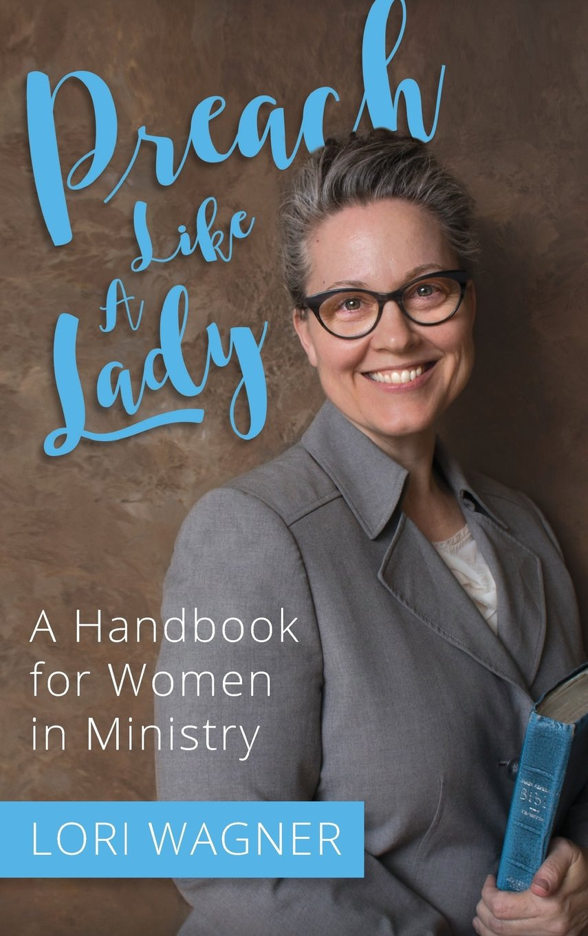 Preach Like a Lady: A Handbook for Women in Ministry