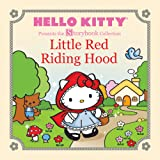 Hello Kitty Presents the Storybook Collection: Little Red Riding Hood (Hello Kitty Storybook)