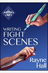 Writing Fight Scenes: Professional Techniques for Fiction Authors (Writer's Craft Book 1) Kindle Edition