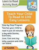 Teach Your Child to Read in 100 Easy Lessons - Learn to Read Activity Book: Step-by-Step ProgramTeaches your child to read in just 20 minutesa ... and Joy only a parent and child can share!