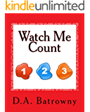 Watch Me Count (The Early Ed Series Book 5)