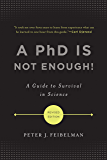A PhD Is Not Enough!: A Guide to Survival in Science (English Edition)