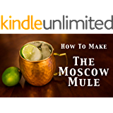 MOSCOW MULE: How to Make Moscow Mule (English Edition)