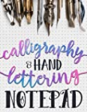 Calligraphy & Hand Lettering Notepad: Beginner Practice Workbook & Introduction to Lettering & Calligraphy: 1