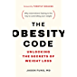 The Obesity Code: Unlocking the Secrets of Weight Loss (Why Intermittent Fasting Is the Key to Controlling Your Weight…