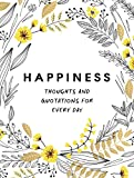 Happiness: Thoughts and Quotations for Every Day (Gift)