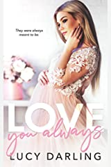 Love You Always Kindle Edition