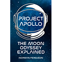 Project Apollo: The Moon Odyssey Explained