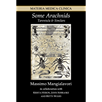 Some Arachnids: Tarentula & Similars (Materia Medica Clinica Book 4) (English Edition)