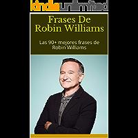 Frases De Robin Williams: Las 90+ mejores frases de Robin Williams