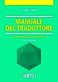 Manuale del traduttore: Guida pratica con glossario
