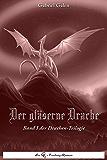 Der gläserne Drache I: Band I der Drachen-Trilogie